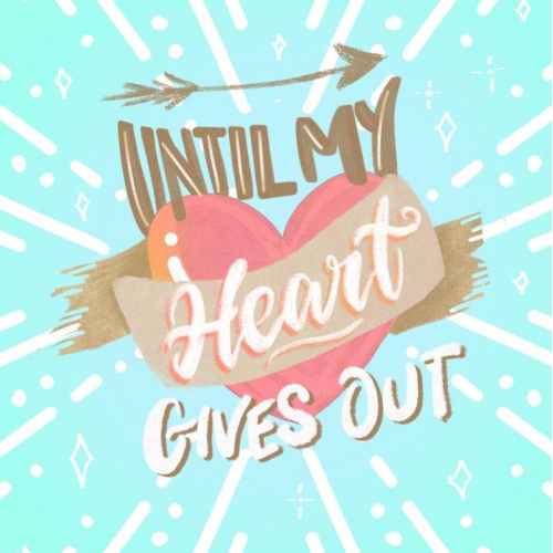 Until My Heart Gives Out
