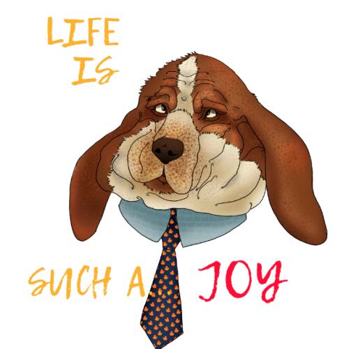 Life is a joy