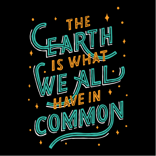 The Earth Is What We All Have In Common