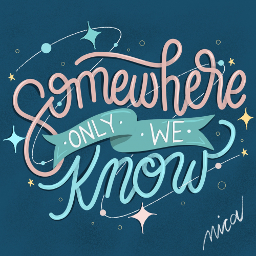 Somewhere Only We Know Typography