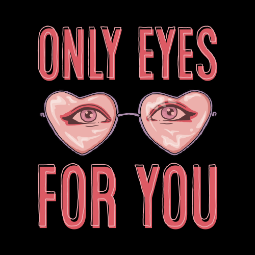 Only Eyes for You