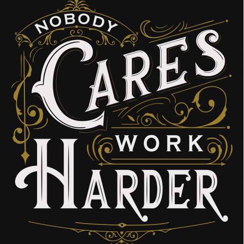 Nobody Cares, Work Harder