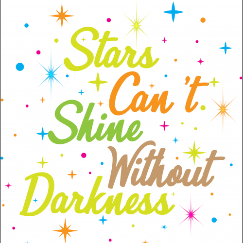 stars can't shine without drakness