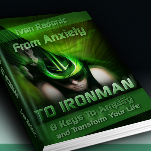 Book Cover  - From Anxiety TO IRONMAN