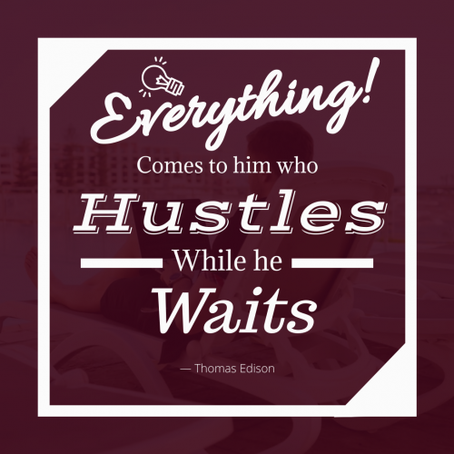 Hustle While Wait Quote
