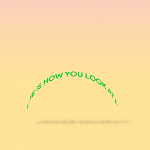 Life is how you look at it