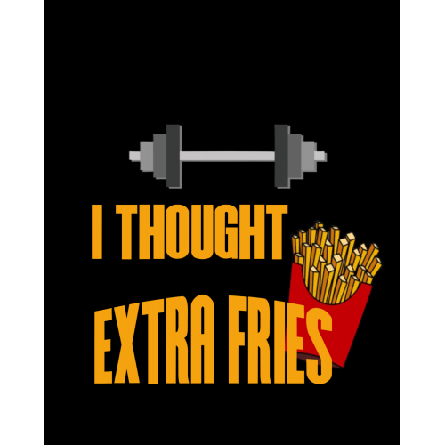 Fries Over Excercise