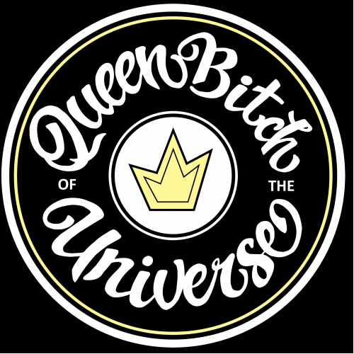 Queen Bitch of the Universe