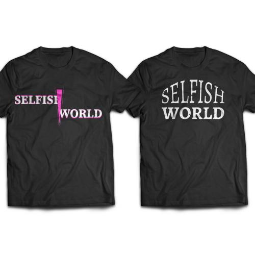 SELFISH WORLD T-shirt Design