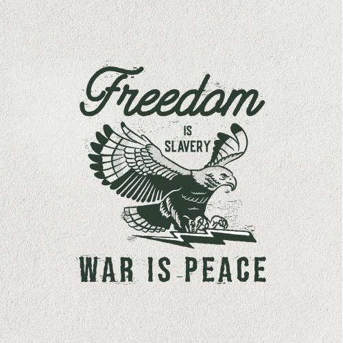 freedom is slavery war is peace