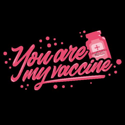 You are my vaccine - Valentine in Quarantine