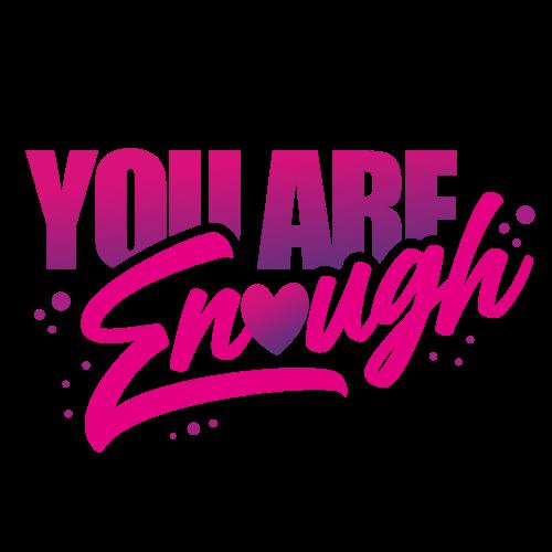 You are enough -Valentine Design